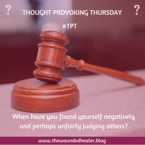 THOUGHT PROVOKING THURSDAY - judging others